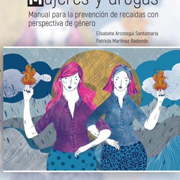 mujeres y drogas manual prevención de recaídas género